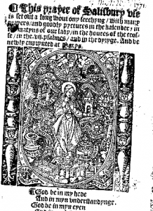 Image of the Virgin Mary from 'Prayer [sic] of Salysbury use', with Robert Copland, printed in Paris in 1531.
